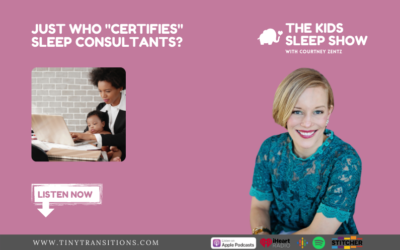 """Episode 68: Who Deems a Sleep Consultant """"Certified"""" Anyway…"""