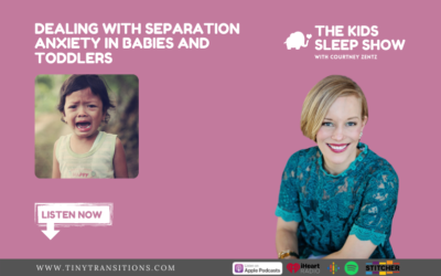 Episode 70 – Dealing with Separation Anxiety in Babies & Toddlers
