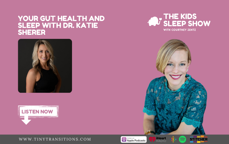Episode 79 – Your Gut Health and Sleep with Dr. Katie Sherer