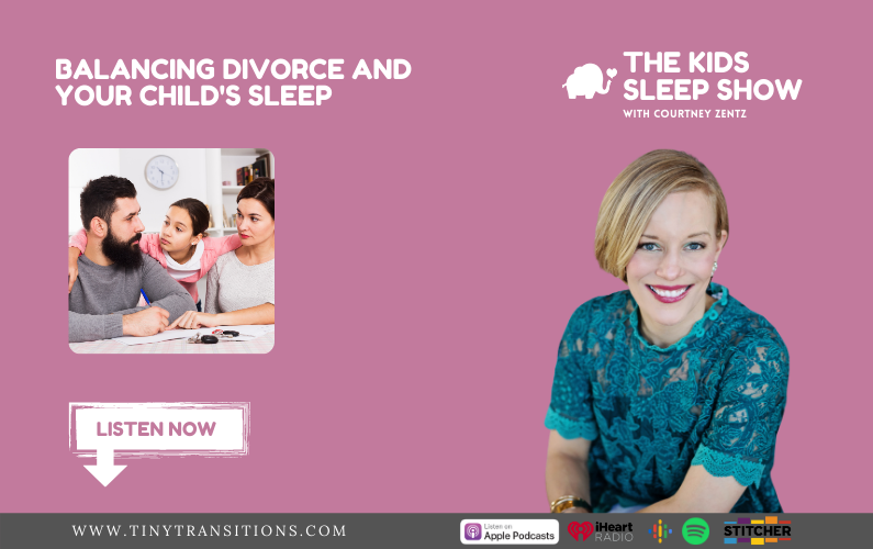 Episode 51- Balancing Divorce and Your Child's Sleep