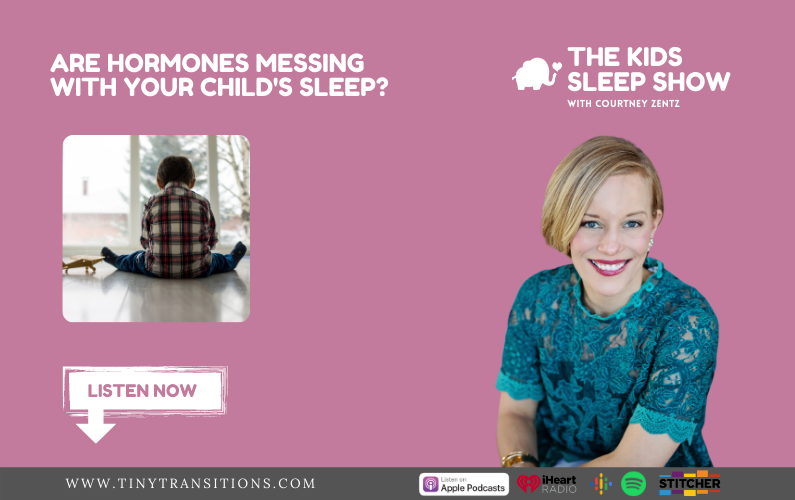 Episode 53- Are Hormones Messing with Your Child's Sleep?