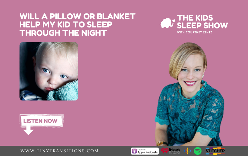 Episode 78 – Will a Pillow or Blanket Help My Kid to Sleep Through the Night