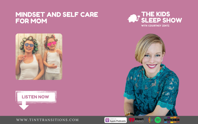 Episode 18- Mindset and Self Care For Mom