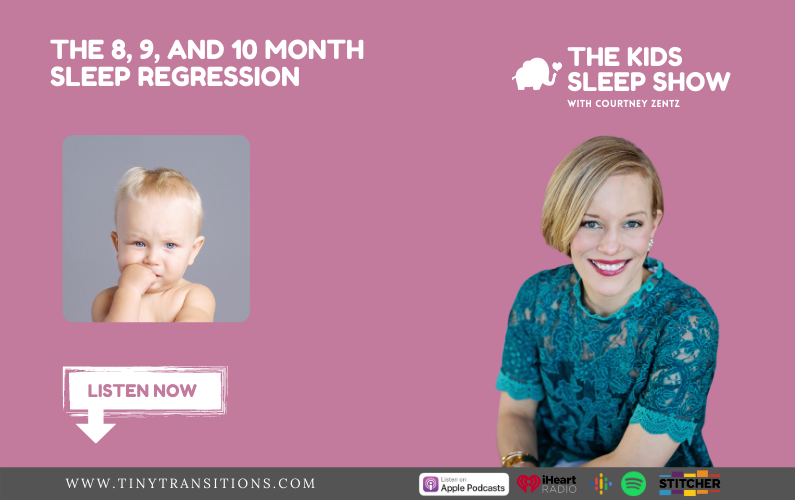 Episode 33- The 8, 9, and 10 Month Sleep Regression