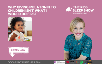 Episode 82: Why Giving Melatonin to Children Isn't What I Would Do First