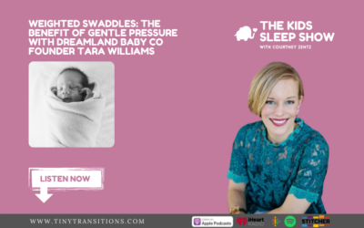 Episode 83: Weighted Swaddles: The Benefit of Gentle Pressure with Dreamland Baby Co Founder Tara Williams