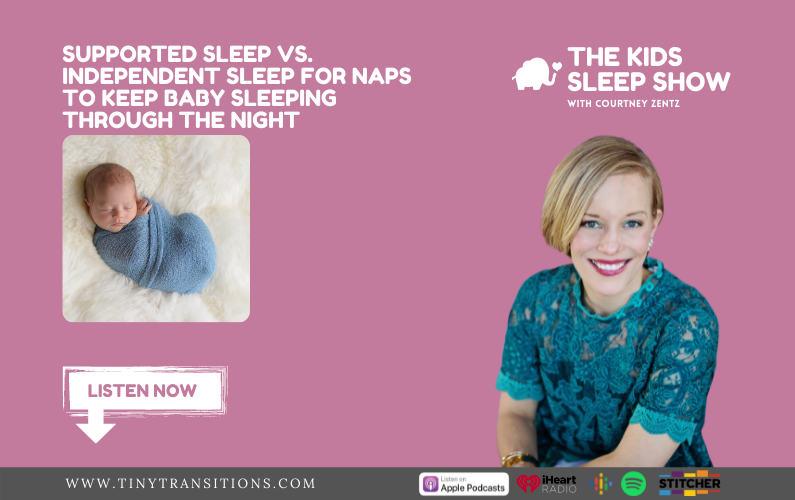 Episode 85: Supported Sleep vs. Independent Sleep for Naps to Keep Baby Sleeping Through the Night