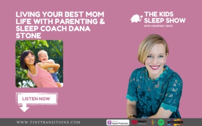 Episode 74: Living Your Best Mom Life with Parenting & Sleep Coach Dana Stone